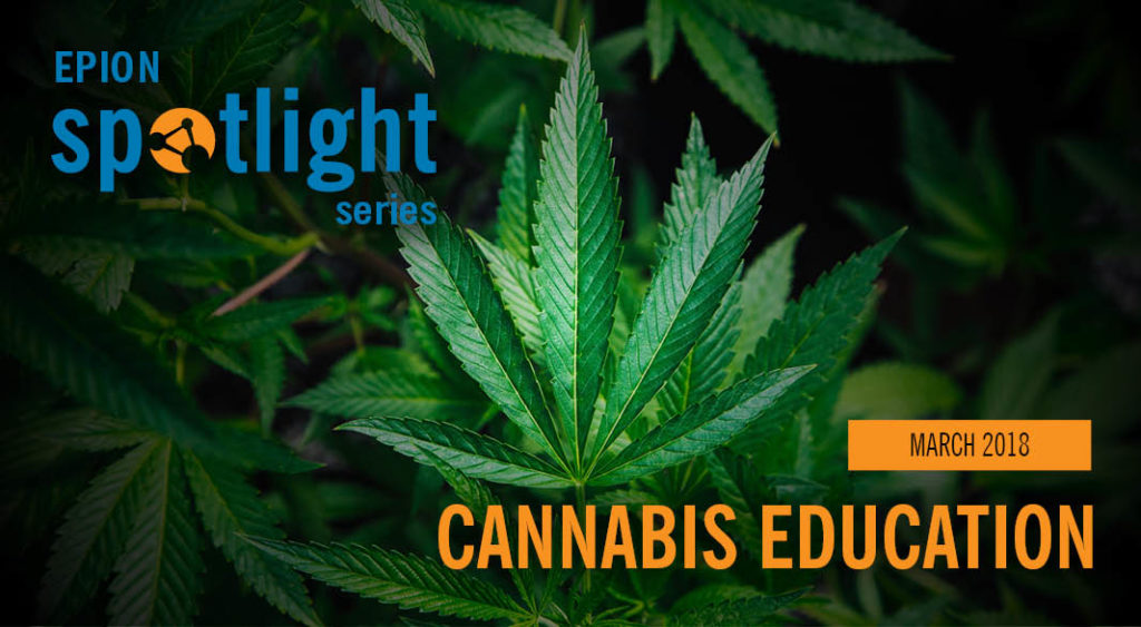 EPION SPotlight: March 2018, Cannabis Education