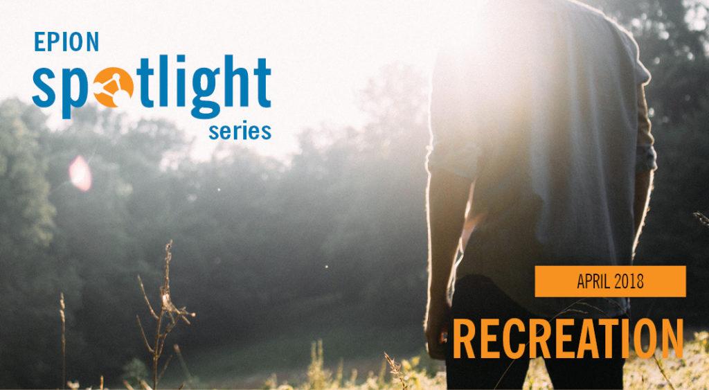 EPION Spotlight on... Recreation (April 2018)