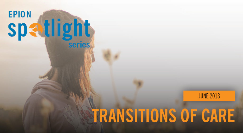 #EPIONSpotlight: Transitions of Care, June 2018