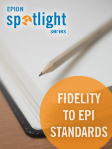 EPION Spotlight on Fidelity to EPI Standards